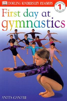 First Day at Gymnastics By Ganeri, Anita