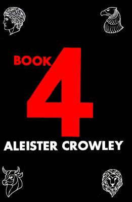 Book Four By Crowley, Aleister